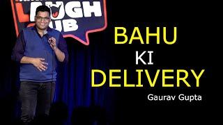 Bahu ki Delivery   Stand up comedy by Gaurav Gupta