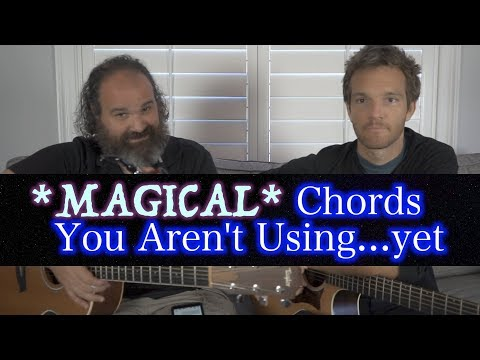 MAGICAL Guitar Chords You Aren't Using....YET!
