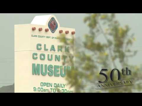 Celebrate Clark County Museum's 50th Anniversary w/Free Tour