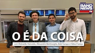 O É da Coisa, com Reinaldo Azevedo - 25/05/2020