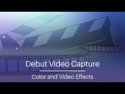 Debut Video Capture Software Tutorial   Color and Video Effects
