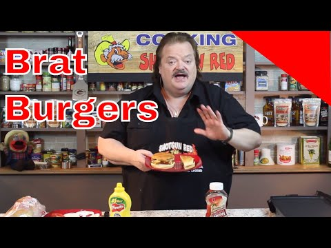 Shotgun Red Brat Burgers!  (Out of this world good!)