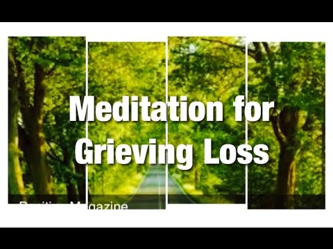 10 Minute Guided Meditation To Help Ease Pain From Death, Loss, Grief, Depression and Sadness