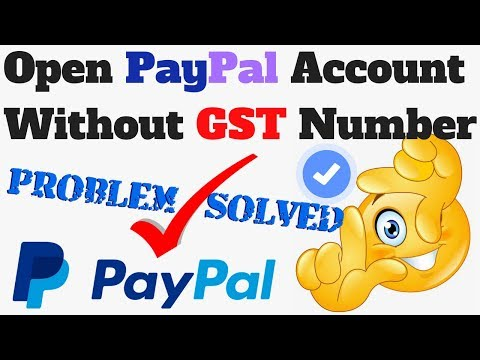 How to open PayPal account without GST number 2018 {PayPal Problem Solved}