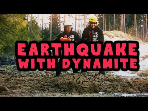 Earthquake experience with DYNAMITE!! Crazy Stunt!!