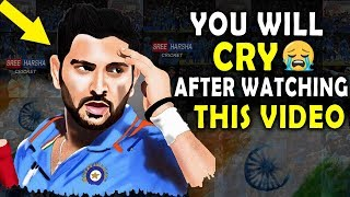 A Tribute to Yuvraj Singh which will make you CRY 😭 | Emotional Cricket Video | Respect 2019