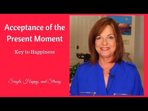 Acceptance of the Present Moment: The Key to Happiness