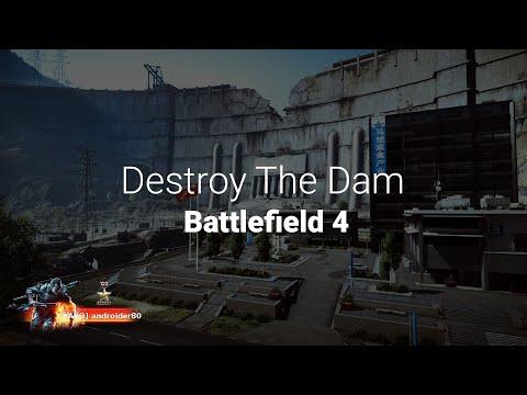 Destroy The Dam - Battlefield 4