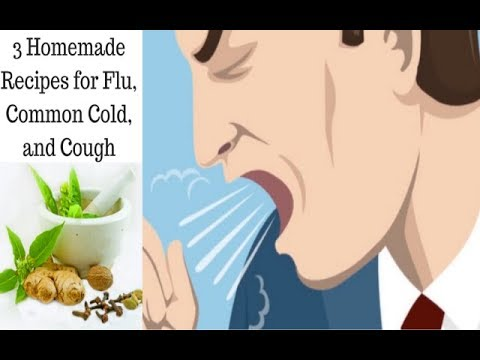 Home Remedy Recipes for Flu and Common Cold - 3 Homemade Remedies for Cough