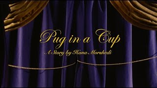 """Pug in a Cup"" from ""Beyond the Castle: Stories Inspired by Disney"
