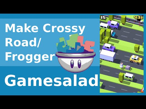 How to Make a Crossy Road Game in Gamesalad Part 1