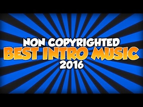 Best Intro Music & Songs For Gaming Montages! (Non Copyrighted)
