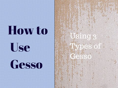 How Gesso Is Used: Acrylic Gesso, Tint Gesso and Transparent Gesso