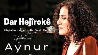Aynur I Dar Hejiroke I @Elbphilharmonie I Live Performance