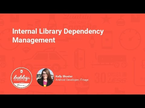 Internal Library Dependency Management by Kelly Shuster