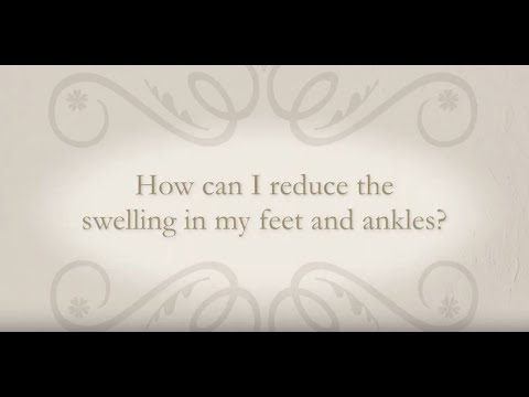 How can I reduce the swelling in my feet and ankles?
