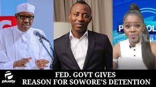 (WATCH) Fed. Govt Gives Reason For Sowore's Detention