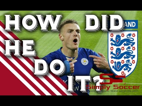 How Did Jamie Vardy Go From Non League Football To England Player?