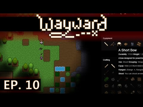 ★ Wayward gameplay - Ep 10 - Short bow and arrows - early access / Steam (let's play) beta 2.0