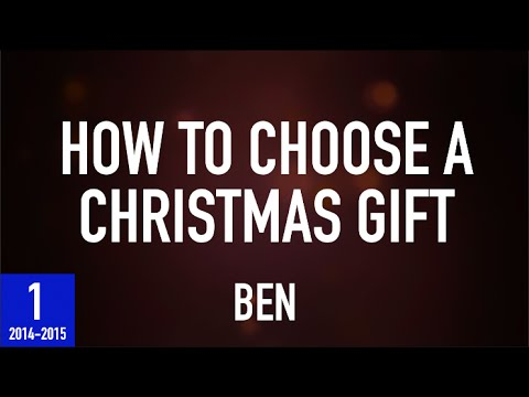 How To Choose A Christmas Gift - Video One - Ben B.