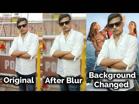 HOW TO BLUR PHOTO BACKGROUND LIKE DSLR | CHANGE BACKGROUND IN ANDROID MOBILE WITHOUT PICSART