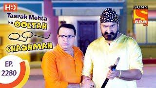 Taarak Mehta Ka Ooltah Chashmah - तारक मेहता - Ep 2280 - 30th August, 2017