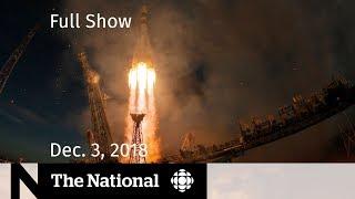 The National for December 3, 2018 — Canadian in orbit, India tripreport, Polar bear health