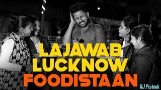 Episode 10 | lajawaab Lucknow | Foodistan | RJ Prateek