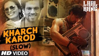 KHARCH KAROD (SLOW) Video Song | LAAL RANG | Randeep Hooda | T-Series