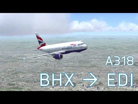 FSX Birmingham to Edinburgh   British Airways A318   Full Flight