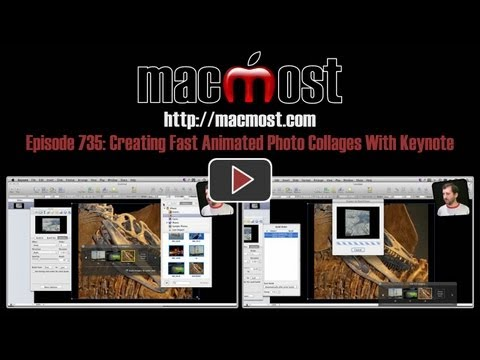 Creating Fast Animated Photo Collages With Keynote (MacMost Now 735)