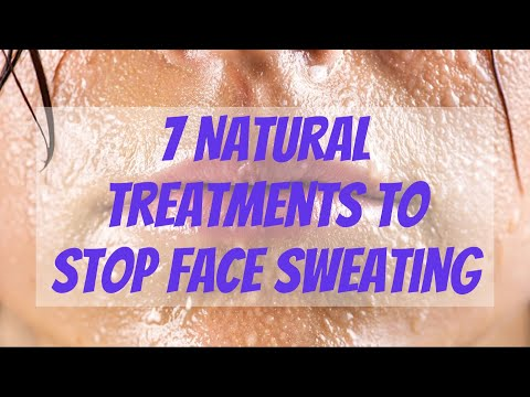 Learn How to Stop Sweating Face with These 7 Natural Treatments!