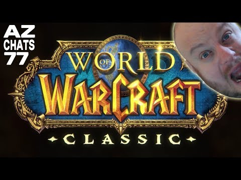 World of Warcraft Announce CLASSIC SERVERS (AzChats #77) !!