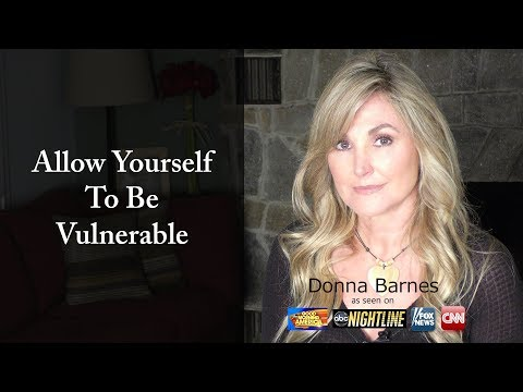Allow Yourself to Be Vulnerable