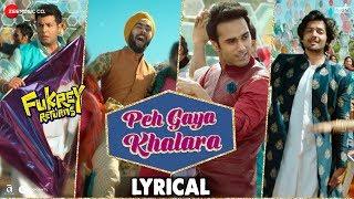 Peh Gaya Khalara - Lyrical |Fukrey Returns |Pulkit, Varun, Manjot, Ali Fazal&Richa |Jasleen Royal