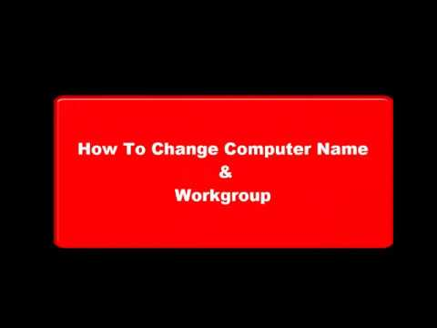 Windows 7  How to Change my Computer Name & Workgroup .