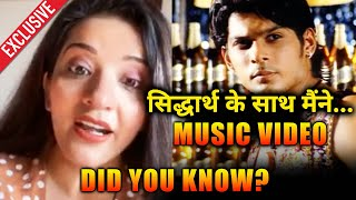 I Have Worked With Sidharth Shukla In A Music Video, Monalisa Exclusive Interview