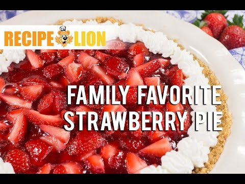 Family Favorite Strawberry Pie: Easy Strawberry Pie Recipe