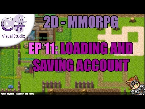 [C#]2D MMORPG Tutorial - EP11: LOADING AND SAVING ACCOUNT