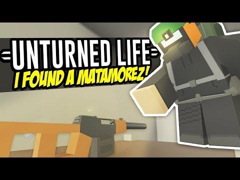 I FOUND A MATAMOREZ - Unturned Life Roleplay #157