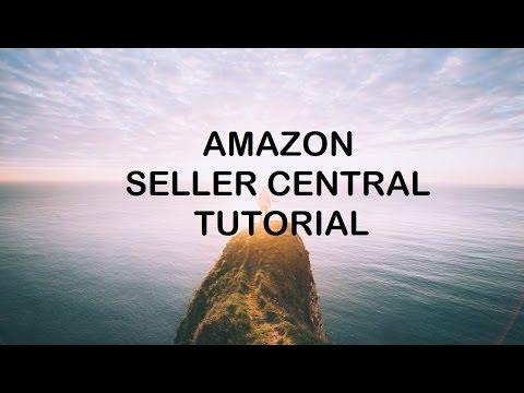 Amazon Seller Central Tutorial 2017 | Complete Walkthrough Tour
