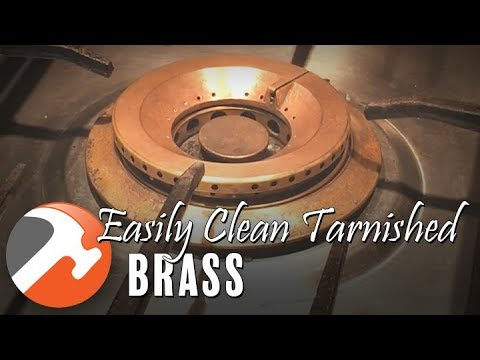 How To Easily Clean Heavily Tarnished Brass