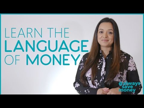 Learn to speak the language of money