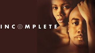 """Are Some Secrets Good To Keep? - """"Incomplete"""" - Romantic Drama"""