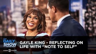 "Gayle King - Reflecting On Life With ""Note To Self"" 