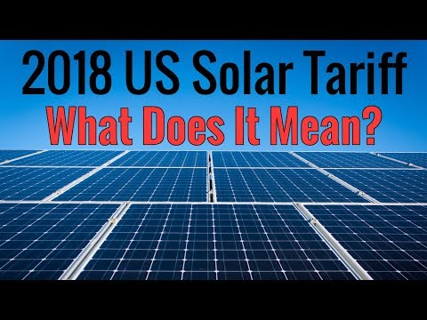 The 2018 US Solar Tariff - What Does It Mean?