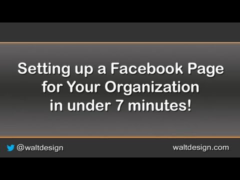 Setting a Facebook Page for Your Organization in under 7 minutes!