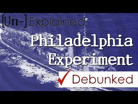 Philadelphia Experiment - Debunked and Explained