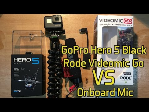 GoPro Hero 5 Black with Rode Videomic Go External Mic And Onboard Audio Comparison