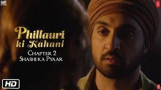 Phillauri | Chapter 2 | Shashi ka pyaar | Diljit Dosanjh | Anushka Sharma | Suraj Sharma